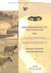 Archaeozoology of the Near East VIII : actes des huitièmes Rencontres internationales d'archéozoologie de l'Asie du Sud-Ouest = proceedings of the 8th International symposium on the archaeozoology of Southwestern Asia : Lyon, 28 juin-1er juillet 2006