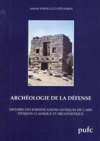 Archéologie de la défense : histoire des fortifications antiques de Carie : époques classique et hellénistique