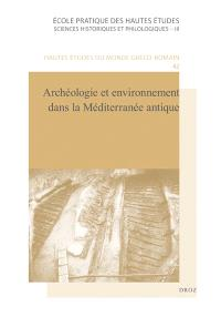 Archéologie et environnement dans la Méditerranée antique