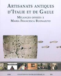 Artisanats antiques d'Italie et de Gaule : mélanges offerts à Maria Francesca Buonaiuto