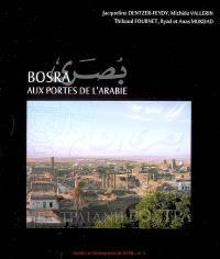 Bosra, aux portes de l'Arabie