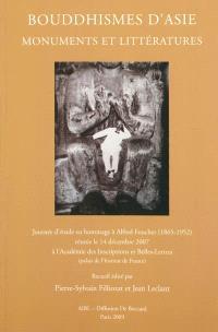 Bouddhismes d'Asie : monuments et littératures : journée d'étude en hommage à Alfred Foucher (1865-1952) réunie le vendredi 14 décembre 2007 à l'Académie des inscriptions et belles-lettres