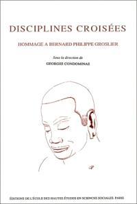 Disciplines croisées : hommage à Bernard Philippe Groslier