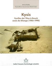 Douch. Volume 3, Kysis : fouilles de l'Ifao à Douch, oasis de Kharga (1985-1990)