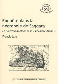 Enquête dans la nécropole de Saqqara : le nouveau mystère de la chambre jaune
