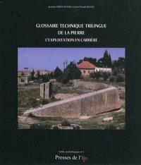 Glossaire technique trilingue de la pierre : l'exploitation en carrière