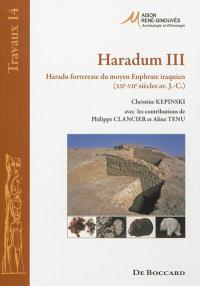 Haradum III : Haradu forteresse du moyen Euphrate iraquien (XIIe-VIIe siècles av. J.-C.)