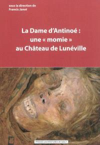 La dame d'Antinoé : une momie au château de Lunéville