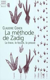 La méthode de Zadig : la trace, le fossile, la preuve