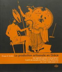 La production artisanale en Grèce : une approche spatiale et topographique à partir des exemples de l'Attique et du Péloponnèse, du VIIe au Ier siècle avant J.-C.