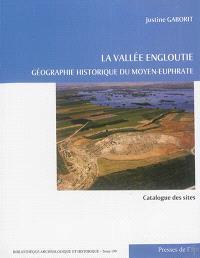 La vallée engloutie : géographie historique du Moyen-Euphrate, du IVe s. av. J.-C. au VIIe s. apr. J.-C.. Volume 2, Catalogue des sites