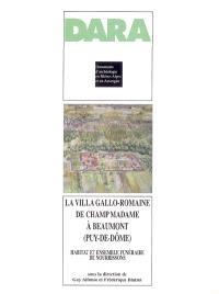 La villa gallo-romaine de Champ Madame à Beaumont (Puy-de-Dôme) : habitat et ensemble funéraire de nourrissons