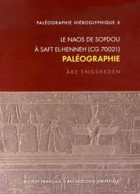 Le naos de Sopdou à Saft el-Henneh, CG 70021 : paléographie