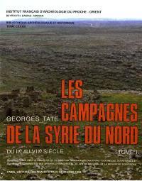 Les Campagnes de la Syrie du Nord du IIe au VIIe siècle : un exemple d'expansion démographique et économique à la fin de l'Antiquité. Volume 1