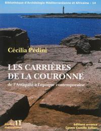 Les carrières de la Couronne : de l'Antiquité à l'époque contemporaine