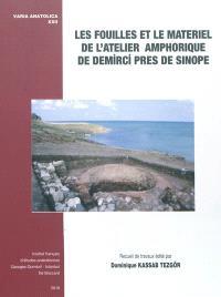 Les fouilles et le matériel de l'atelier amphorique de Demirci près de Sinope : recueil de travaux