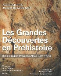 Les grandes découvertes en préhistoire dans la région Provence-Alpes-Côte d'Azur
