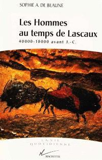 Les hommes au temps de Lascaux : 40000-10000 avant J.-C.