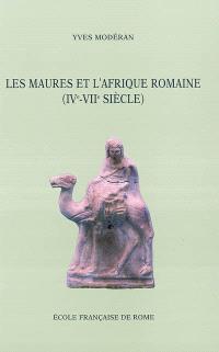 Les Maures et l'Afrique romaine : IVe-VIIe siècle