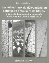 Les mémoriaux de délégations du sanctuaire oraculaire de Claros, d'après la documentation conservée dans le fonds Louis Robert (Académie des inscriptions et belles-lettres)