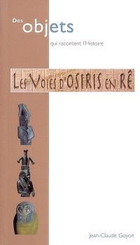 Les voies d'Osiris en Rê : collections du Musée des beaux-arts et du Muséum d'histoire naturelle de Lyon