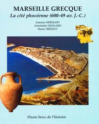 Marseille grecque : la cité phocéenne de 600-49 av. J.-C.