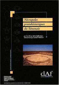 Nécropoles protohistoriques du Sénonais : Serbonnes-La Créole, Michery-La Longue Raie, Soucy-Mocques Bouteilles (Yonne)