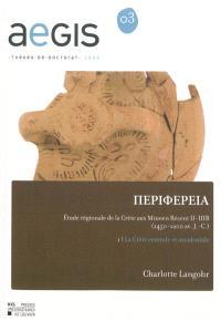 Périphéreia : étude régionale de la Crète aux Minoen récent II-III B (1450-1200 av. J.-C.). Volume 1, La Crète centrale et occidentale