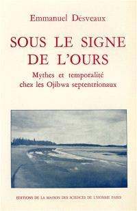Sous le signe de l'ours : mythes et temporalité chez les Ojibwa septentrionaux