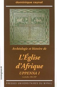 Uppenna : archéologie et histoire de l'Eglise d'Afrique. Volume 1, Les fouilles, 1904-1907