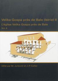 Velika Gospa près de Bale (Istrie). Volume 2, L'église Velika Gospa près de Bale