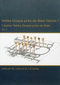 Velika Gospa près de Bale (Istrie), Volume 1, L'église Velika Gospa près de Bale. Volume 1