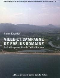 Ville et campagne de Fréjus romaine : la fouille préventive de Villa Romana
