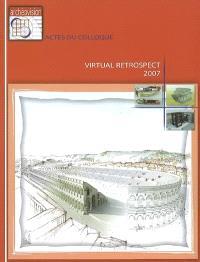 Virtual retrospect 2007 : actes du colloque Pessac (France) 14-15-16 novembre 2007