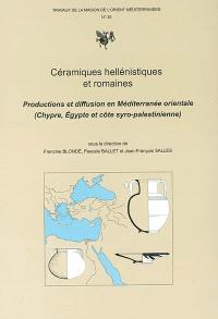Céramiques hellénistiques et romaines : productions et diffusion en Méditerranée orientale (Chypre, Egypte et côte syro-palestinienne)
