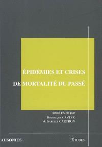 Epidémies et crises de mortalité du passé : actes des séminaires (année 2005) de la Maison des sciences de l'homme