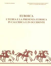 Euboica : l'Eubea e la presenza euboica in Calcidica e in Occidente : atti del convegno internazionale di Napoli, 13-16 nov. 1996