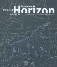 Par delà l'horizon : sociétés en Manche et mer du Nord, il y a 3.500 ans