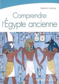 Comprendre l'Egypte ancienne