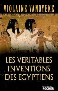 Les véritables inventions des Egyptiens