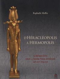 D'Héracléopolis à Hermopolis : la Moyenne Egypte durant la troisième période intermédiaire : XXIe-XXIVe dynasties