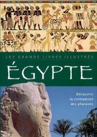 Egypte : découvrir la civlisation des pharaons