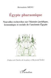 Egypte pharaonique : nouvelles recherches sur l'histoire juridique, économique et sociale de l'ancienne Egypte