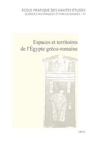 Espaces et territoires de l'Egypte gréco-romaine : actes des journées d'étude, 23 juin 2007 et 21 juin 2008
