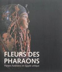 Fleurs des pharaons : parures funéraires en Egypte antique