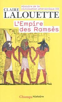 Histoire de la civilisation pharaonique. Volume 3, L'empire des Ramsès