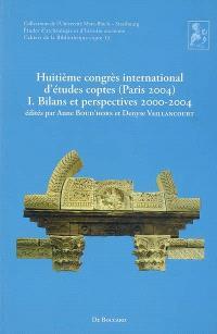Huitième Congrès international d'études coptes (Paris 2004). Volume 1, Bilans et perspectives 2000-2004