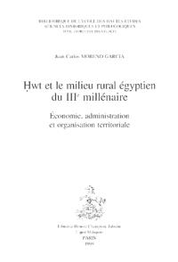 Hwt et le milieu rural égyptien du IIIe millénaire : économie, administration et organisation territoriale