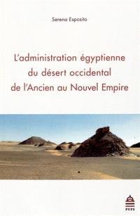 L'administration égyptienne du désert occidental de l'Ancien au Nouvel Empire