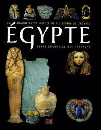 L'Egypte : 5.000 ans d'histoire, terre éternelle des pharaons